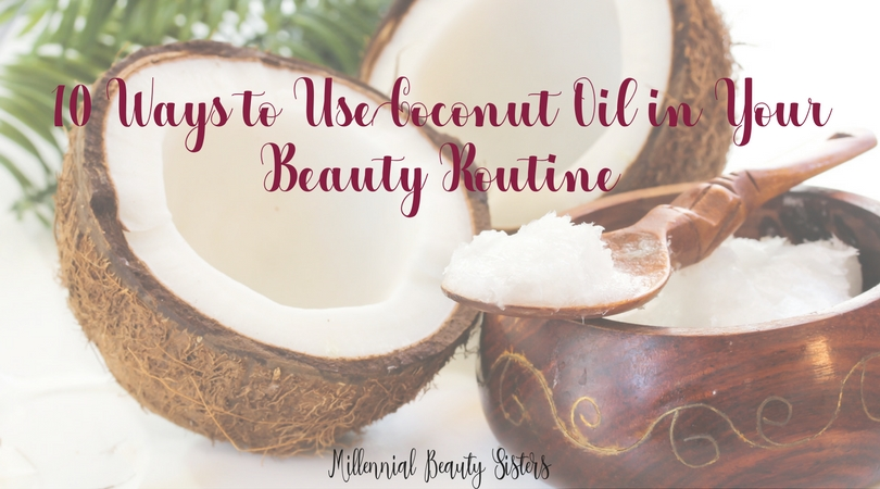 We all know that coconut oil is super versatile. Here are 10 ways you can incorporate it into your daily beauty routine!